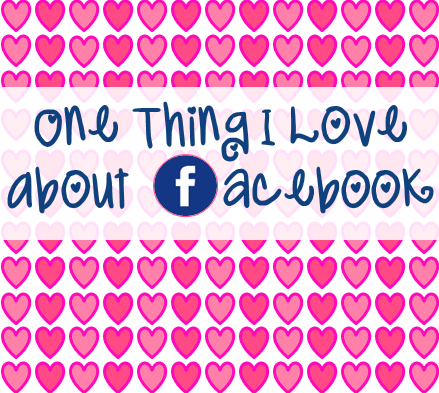 One Thing I Love About Faceboook