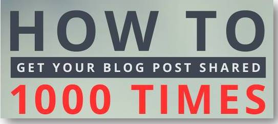 How to Get Your Blog Post Shared 1000 Times [Infographic]