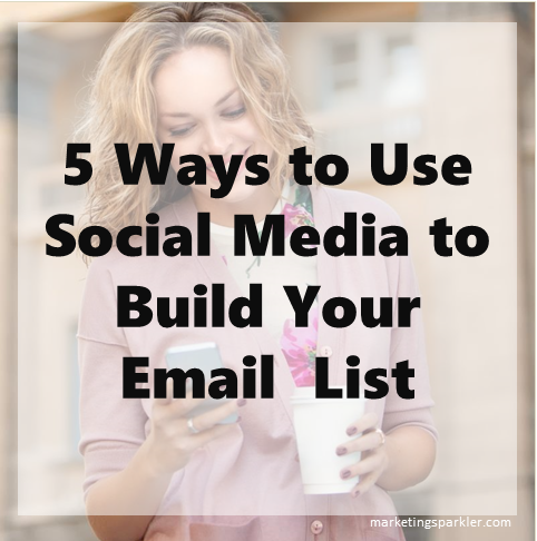 5 Ways to Use Social Media to Build Your Email List
