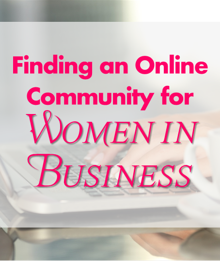 Finding an Online Community for Women in Business