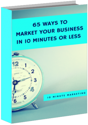 65 Ways to Market Your Business in 10 Minutes or Less