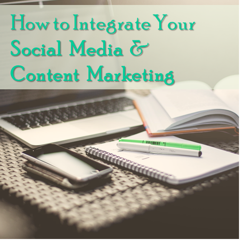 How to Integrate Your Social Media and Content Marketing