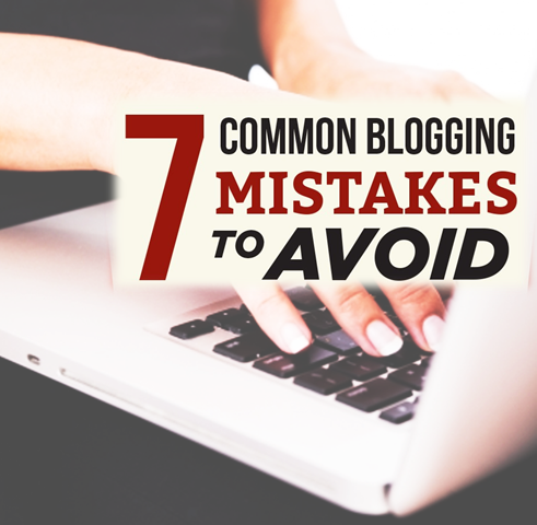 7 Common Blogging Mistakes to Avoid [Infographic]