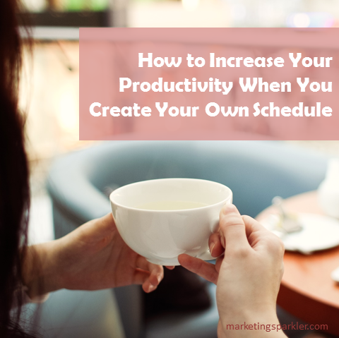 how to increase productivity when you create your own schedule