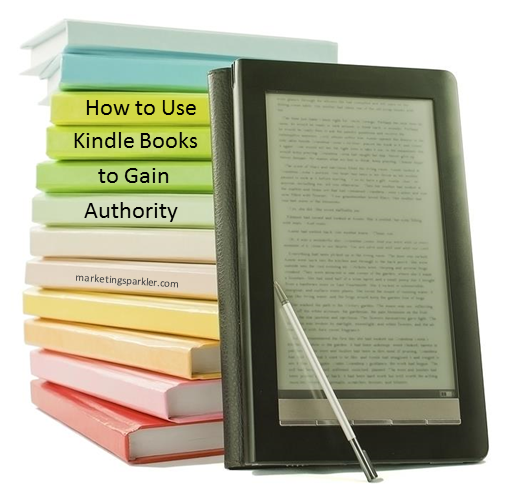 How to Gain Authority by Publishing Kindle Books