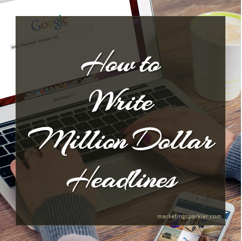 How to Write Million Dollar Headlines