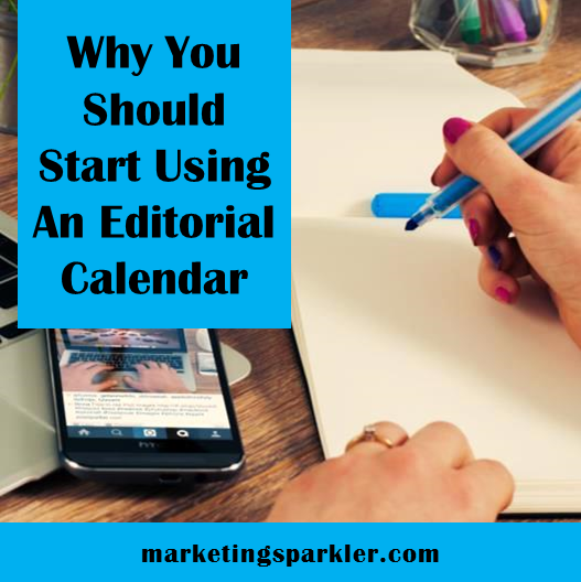 Why You Should Start Using An Editorial Calendar