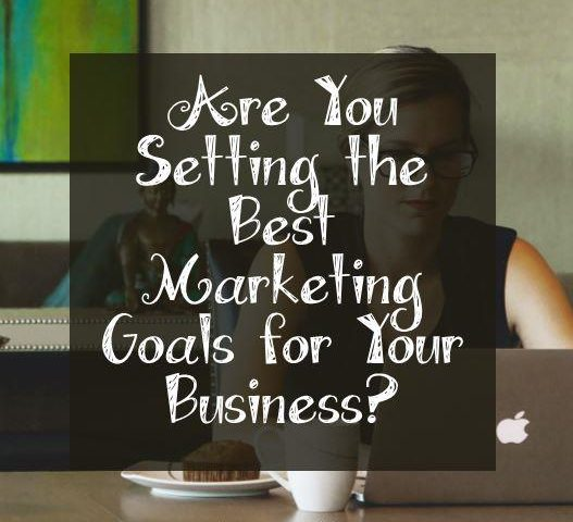 Are You Setting Best Marketing Goals for your business