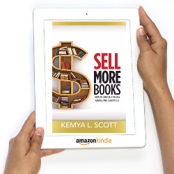 Sell More Book by Kemya Scott available on Amazon.com