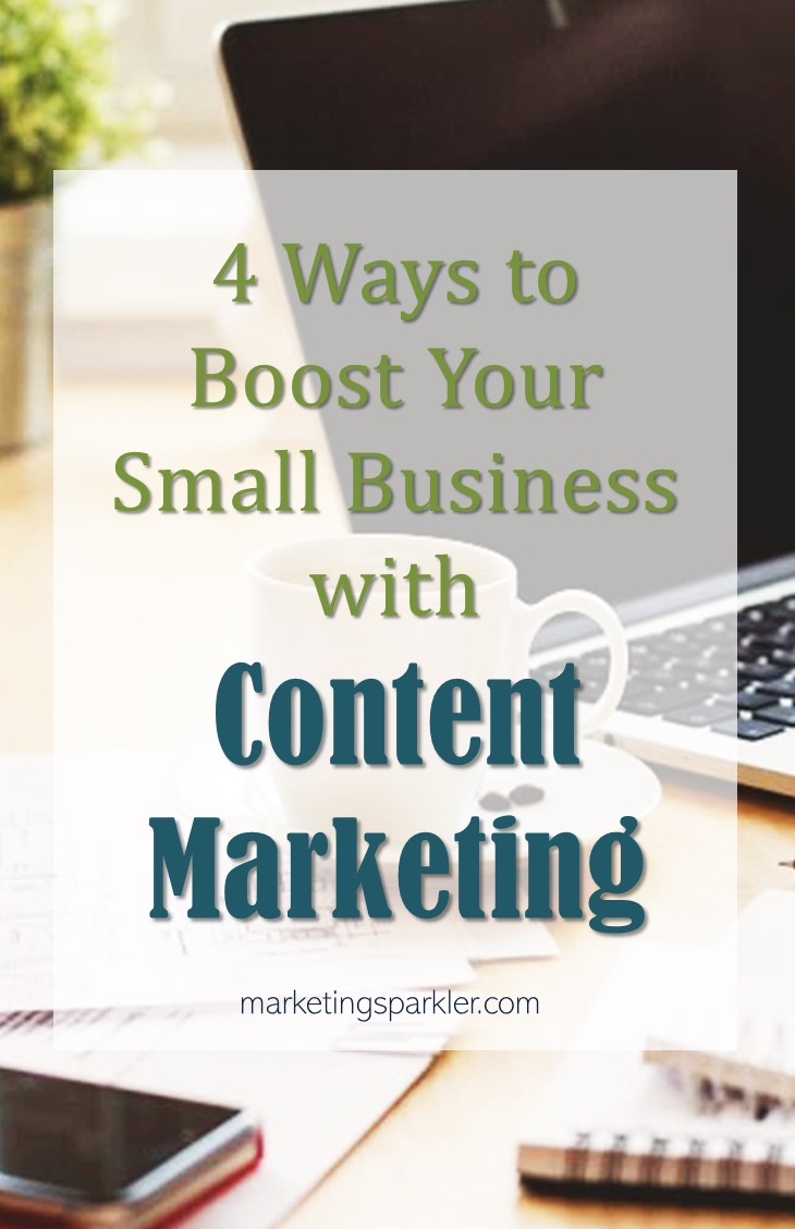 4 Ways to Boost Your Small Business with Content Marketing - Use content marketing to build your brand and increase leads. Figure out the best way to reach your audience, how they consume content and create a strategy.