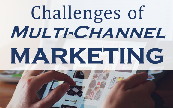 How to Handle the Challenges of Multi-Channel Marketing