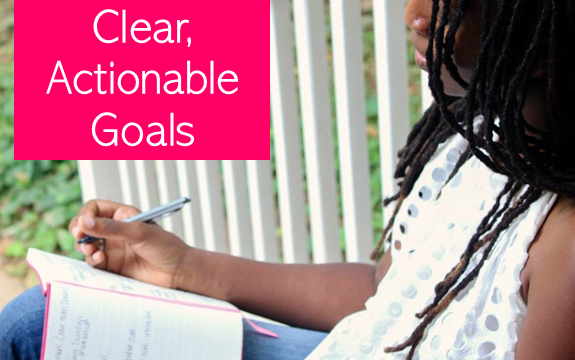 How to Focus on Clear, Actionable Goals