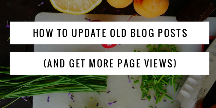 How to Update Old Blog Posts and Increase Your Page Views