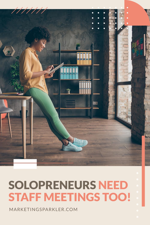 Solopreneurs Need Staff Meetings