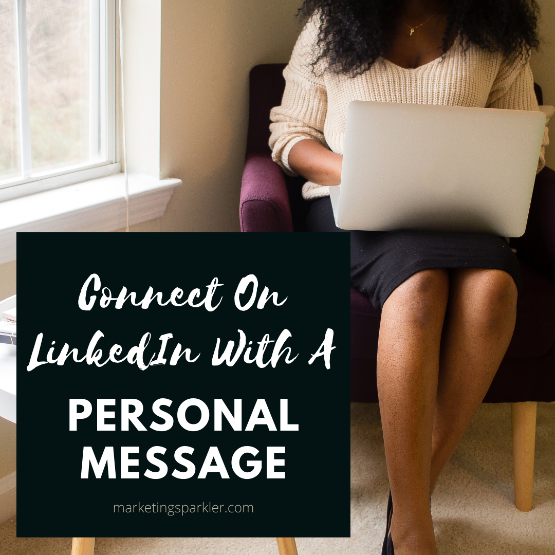 Connect On LinkedIn With A Personal Message