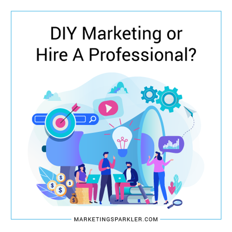 DIY Marketing or Hire A Professional
