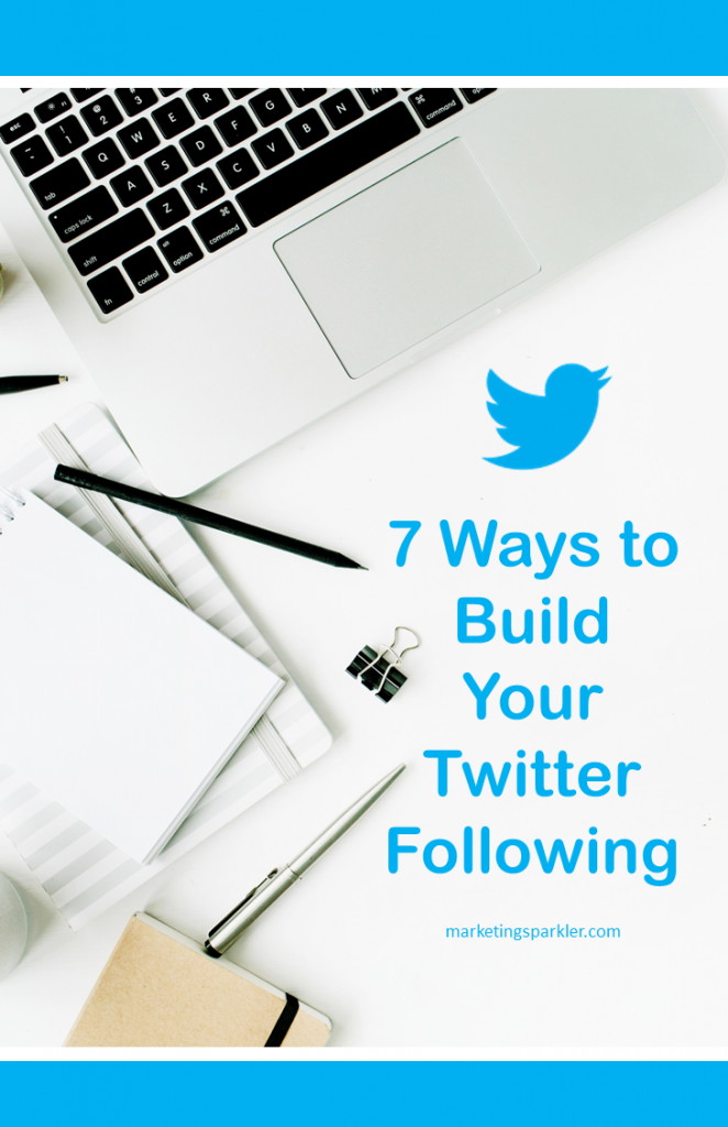 7 Ways to Build Your Twitter Following
