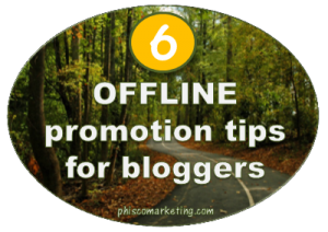 offline promoting tips for bloggers