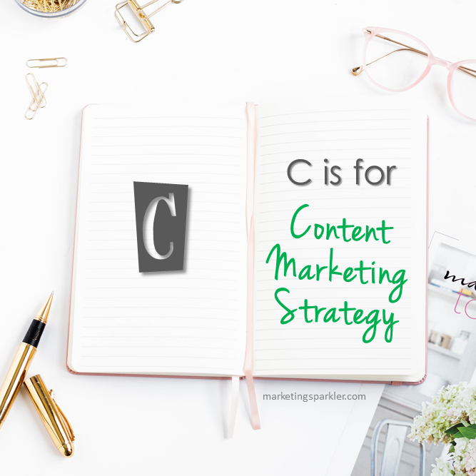 C is for content marketing strategy