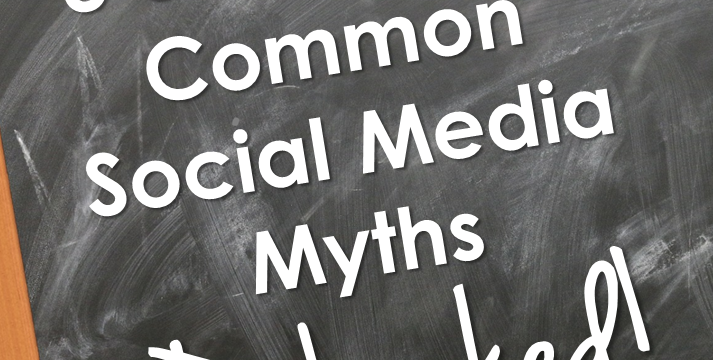 3 Common Social Media Myths Debunked