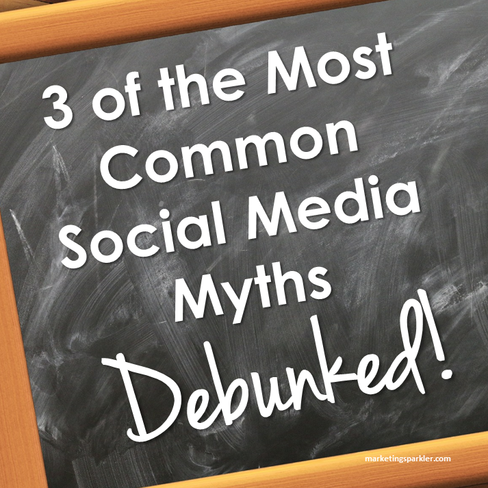 3 of the most common social media myths debunked by Marketing Sparkler