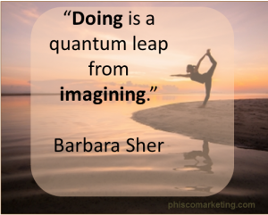 Doing is a quantum leap from imagining