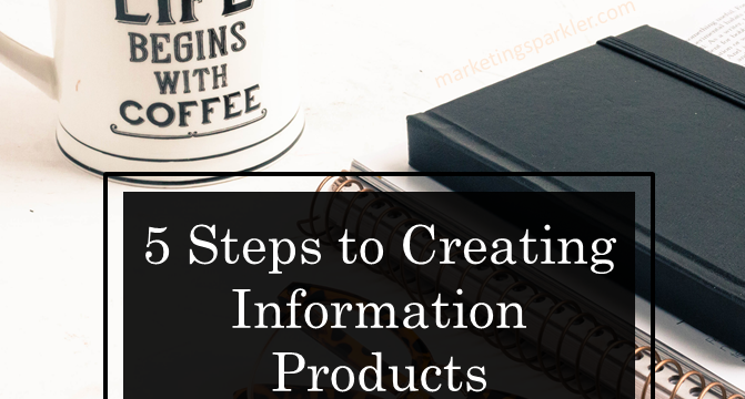 Five Steps to Creating Information Products
