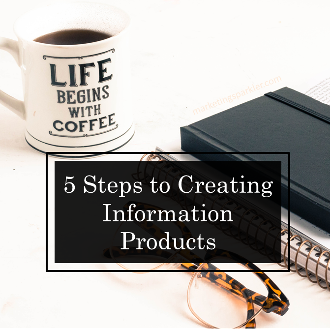 5 Steps to Creating Information Products