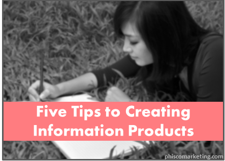 Five Tips to Creating Information Products