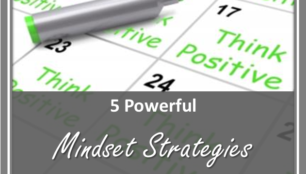 5 Powerful Mindset Strategies for Entrepreneurial Success