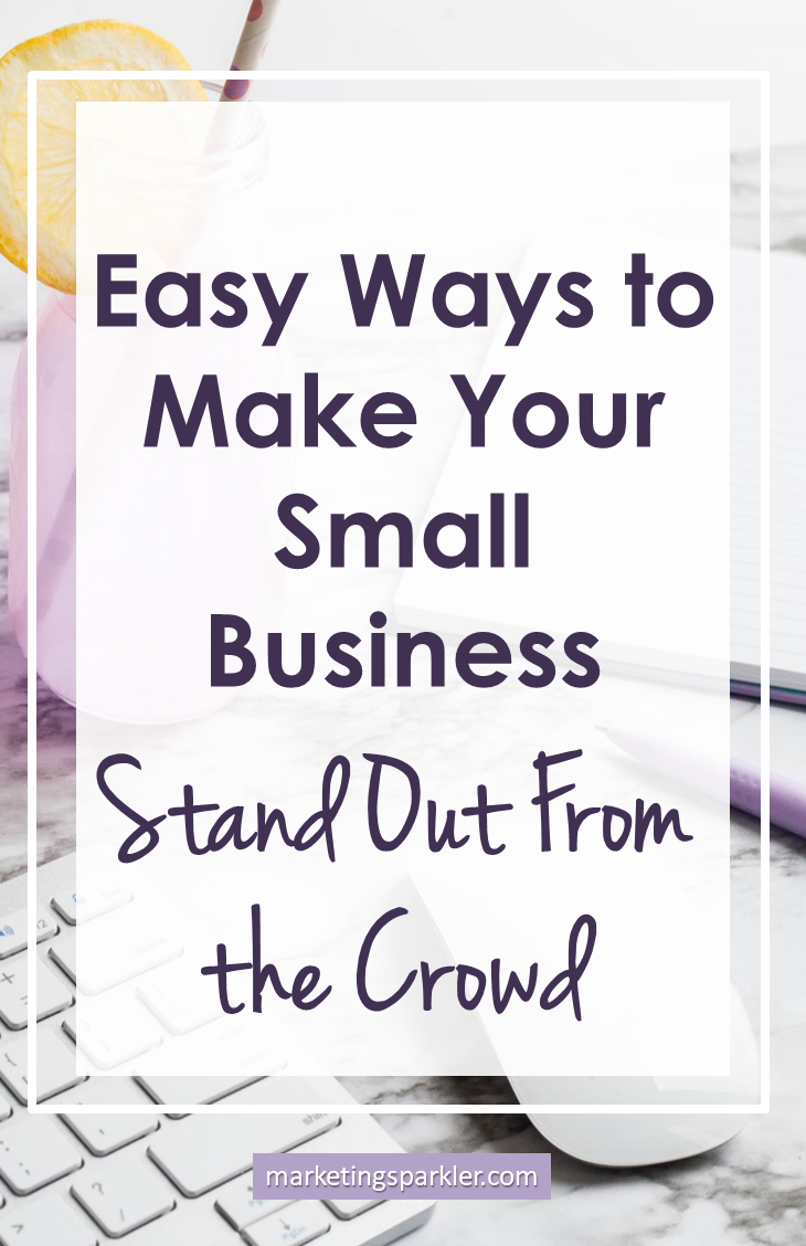 Easy ways to make your small business stand out from the crowd