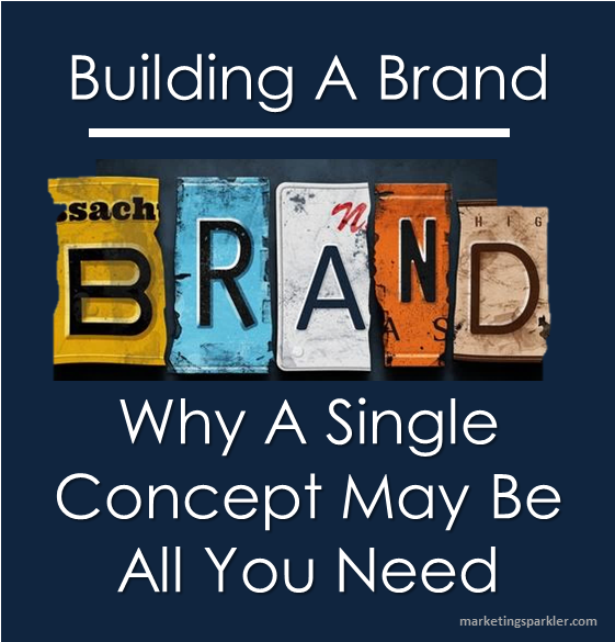 brand why a single concept may be all you need
