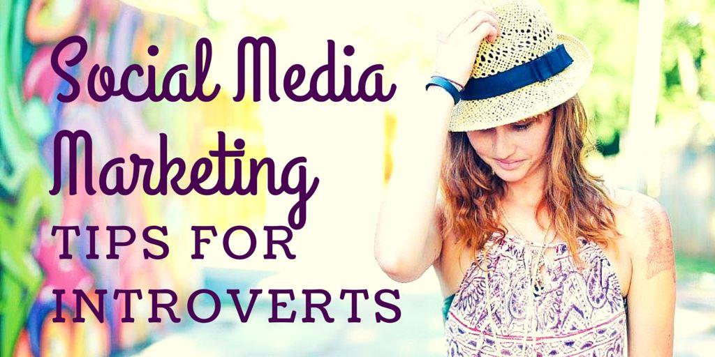 Social Media Marketing Tips for Introverts