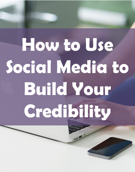 use social media to build credibility