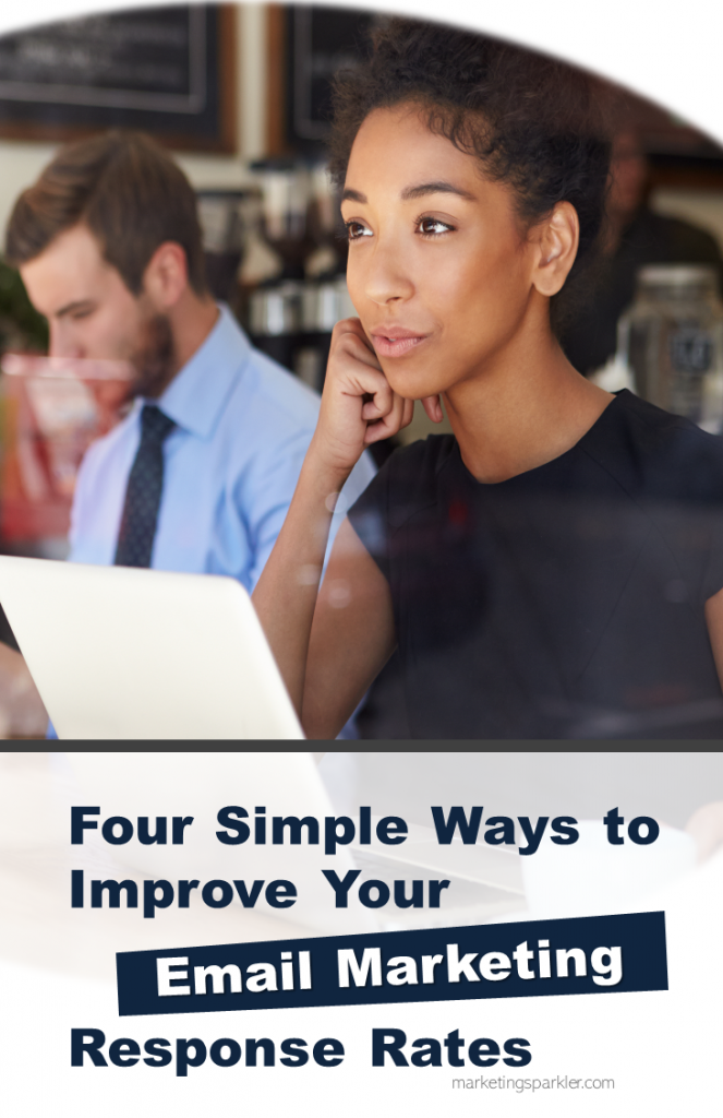 4 Simple Ways to Improve Email Marketing Response Rates