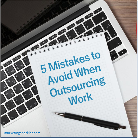 5 Mistakes to Avoid When Outsourcing Work