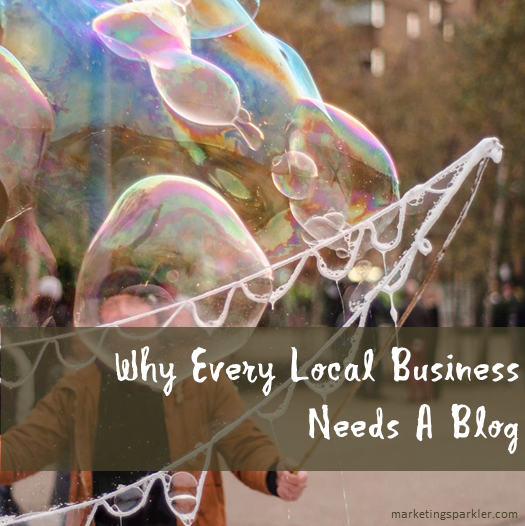 Why Every Local Business Needs A Blog