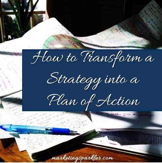 How to Transform A Strategy into a Plan of Action