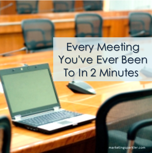 Every Meeting You've Ever Been To In 2 Minutes [Video]