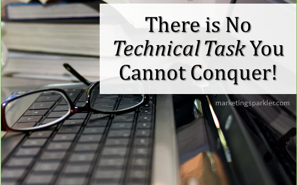 There is No Technical Task You Cannot Conquer