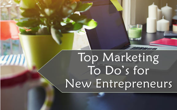 Top 6 Marketing Action Items for New Entrepreneurs Doing It Solo