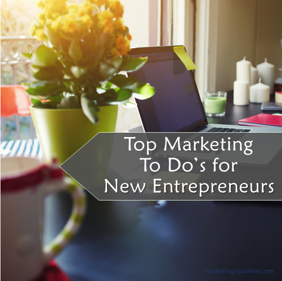 Top Marketing Action Items for New Entrepreneurs