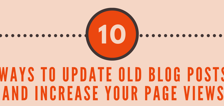 How to Update Old Blog Posts and Increase Your Page Views [Infographic]