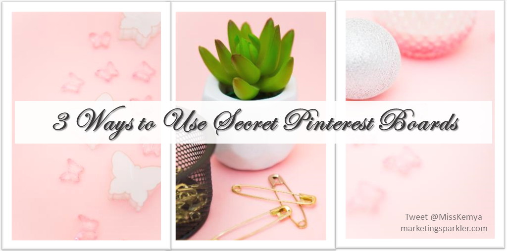 3 Ways to Use Secret Pinterest Boards TW