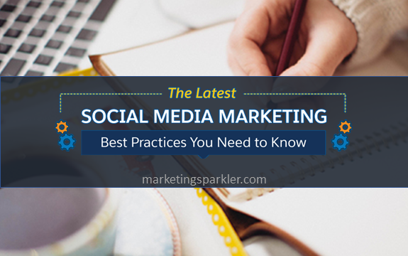 Social Media Marketing Best Practices You Need To Know [Infographic]