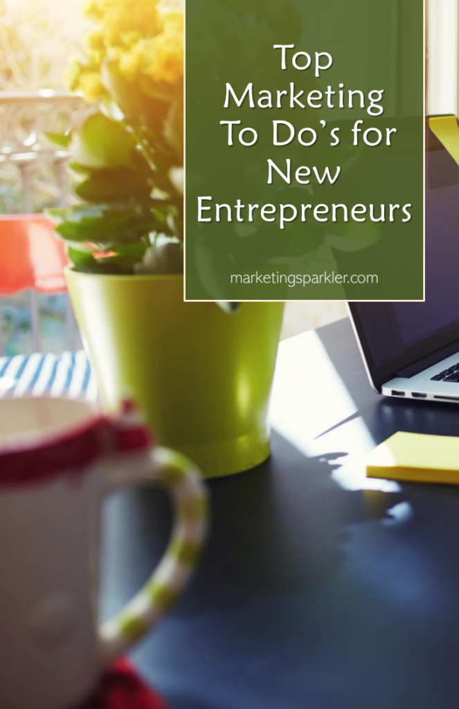 Top Marketing Action Items for New Entrepreneurs - Marketing Sparkler