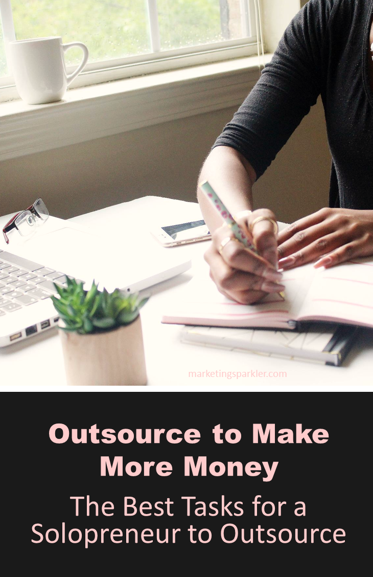 Outsource to make more money: What are the best tasks for a solopreneur to outsource via Marketing Sparkler