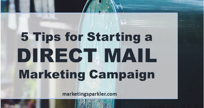 5 Tips for Starting a Direct Mail Marketing Campaign