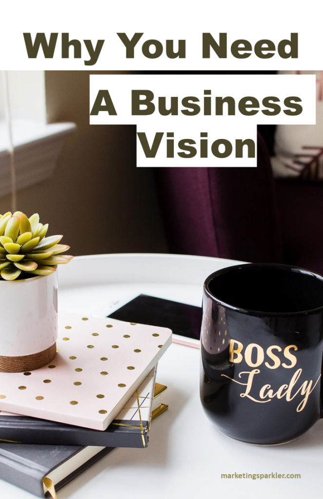 Why you need a business vision
