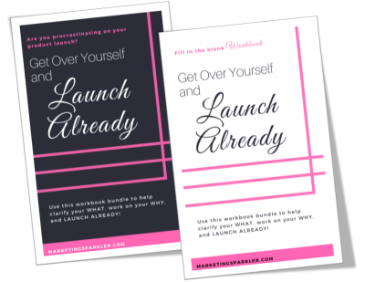 Get Over Yourself And Launch Already journal and workbook